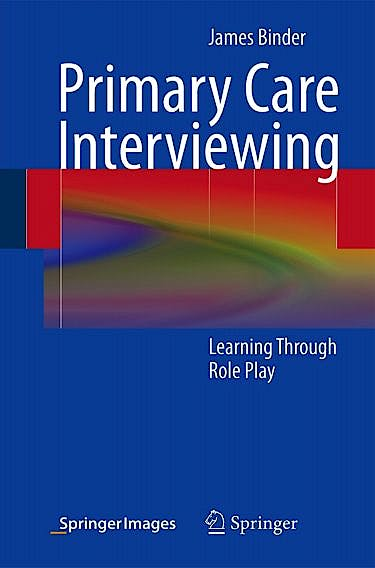 Portada del libro 9781461472230 Primary Care Interviewing. Learning through Role Play