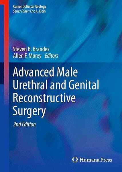 Portada del libro 9781461477075 Advanced Male Urethral and Genital Reconstructive Surgery (Current Clinical Urology) (Hardcover)