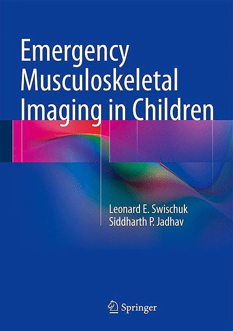 Portada del libro 9781461477464 Emergency Musculoskeletal Imaging in Children