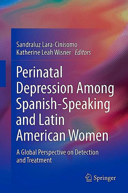 Portada del libro 9781461480440 Perinatal Depression among Spanish-Speaking and Latin American Women. a Global Perspective on Detection and Treatment