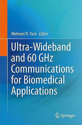 Portada del libro 9781461488958 Ultra-Wideband and 60 Ghz Communications for Biomedical Applications