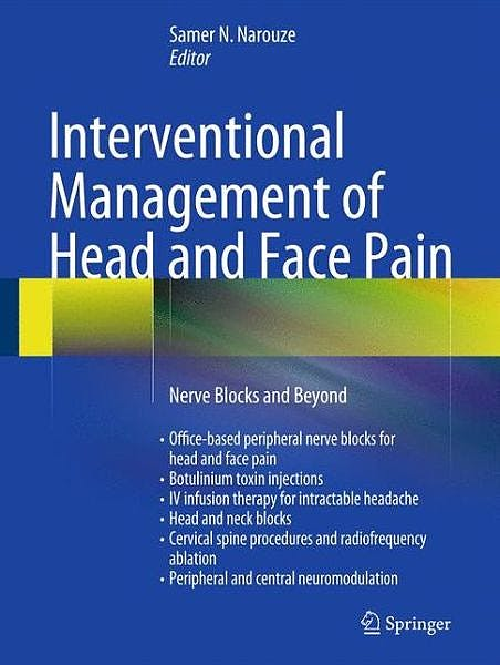 Portada del libro 9781461489504 Interventional Management of Head and Face Pain. Nerve Blocks and Beyond