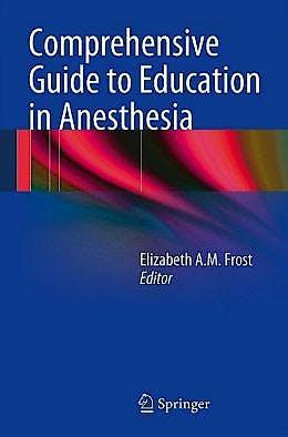 Portada del libro 9781461489535 Comprehensive Guide to Education in Anesthesia