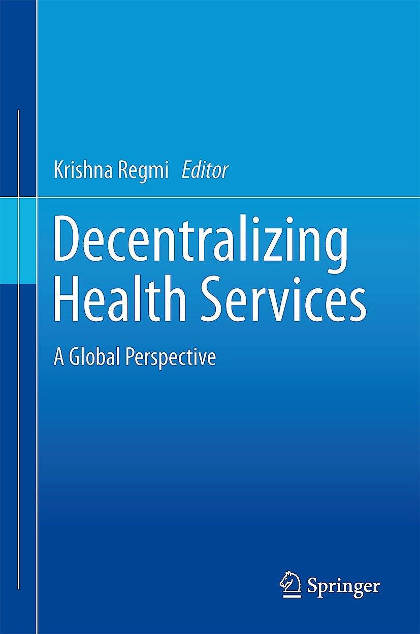 Portada del libro 9781461490708 Decentralizing Health Services. a Global Perspective