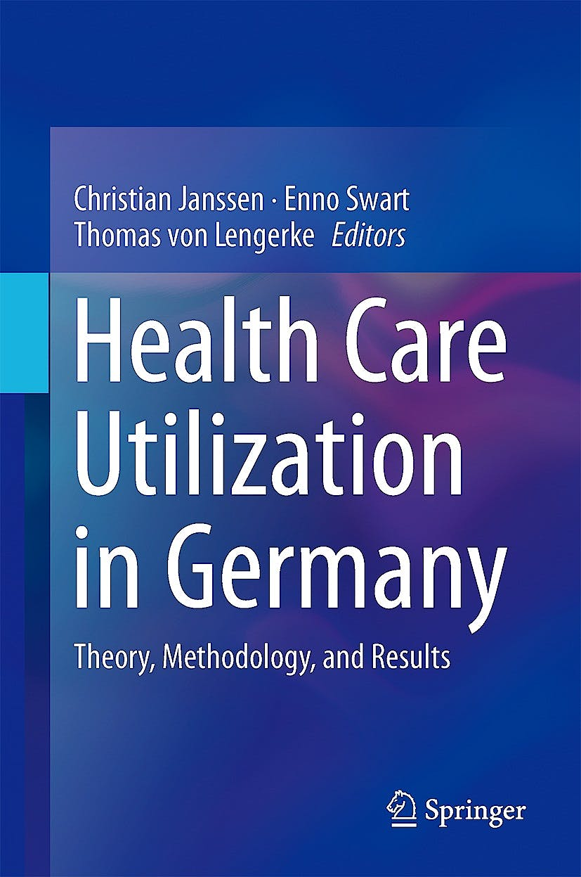 Portada del libro 9781461491903 Health Care Utilization in Germany. Theory, Methodology, and Results