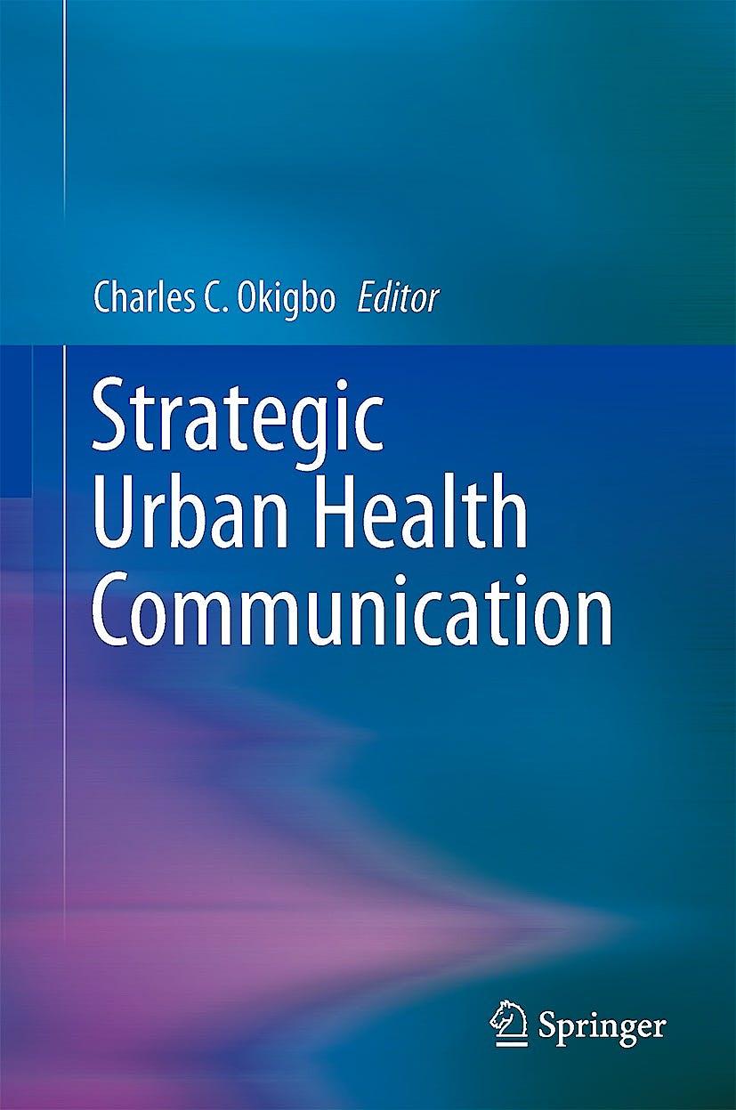 Portada del libro 9781461493341 Strategic Urban Health Communication