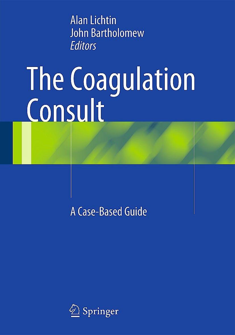 Portada del libro 9781461495598 The Coagulation Consult. a Case-Based Guide
