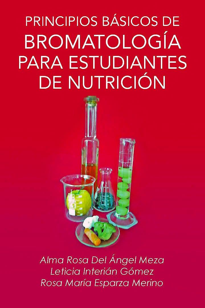 Portada del libro 9781463361365 Principios Básicos de Bromatología para Estudiantes de Nutrición