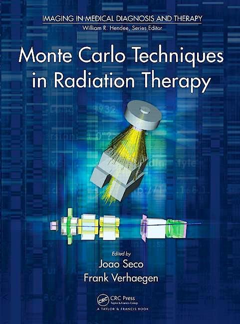 Portada del libro 9781466507920 Monte Carlo Techniques in Radiation Therapy (Imaging in Medical Diagnosis and Therapy)