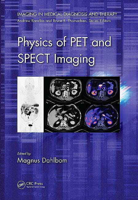 Portada del libro 9781466560130 Physics of Pet and Spect Imaging