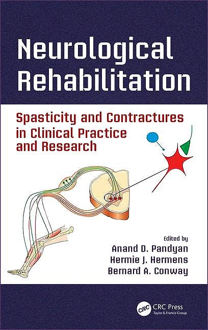 Portada del libro 9781466565449 Neurological Rehabilitation. Spasticity and Contractures in Clinical Practice and Research