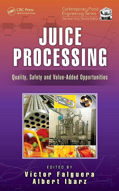 Portada del libro 9781466577336 Juice Processing: Quality, Safety and Value-Added Opportunities