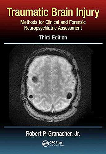 Portada del libro 9781466594807 Traumatic Brain Injury: Methods for Clinical and Forensic Neuropsychiatric Assessment