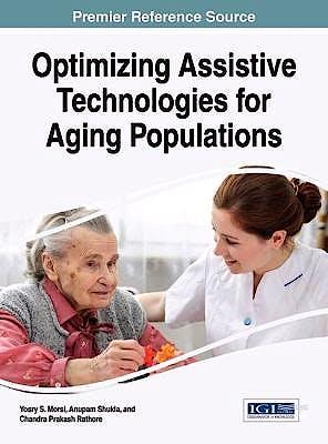 Portada del libro 9781466695306 Optimizing Assistive Technologies for Aging Populations
