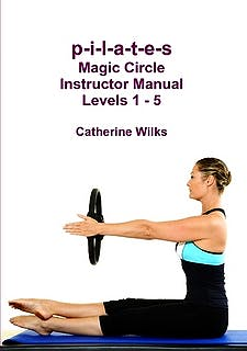 Portada del libro 9781471065668 P-I-L-A-T-E-S Magic Circle Instructor Manual Levels 1-5