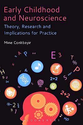Portada del libro 9781474231909 Early Childhood and Neuroscience. Theory, Research and Implications for Practice