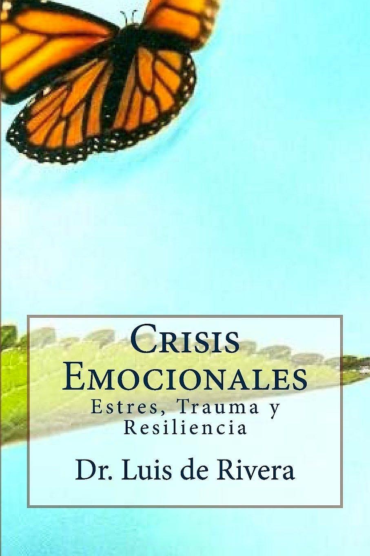 Portada del libro 9781478197348 Crisis Emocionales. Estres, Trauma y Resiliencia