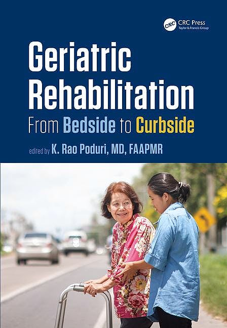 Portada del libro 9781482211221 Geriatric Rehabilitation: From Bedside to Curbside