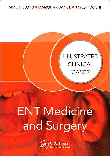 Portada del libro 9781482230413 ENT Medicine and Surgery. Illustrated Clinical Cases (Softcover)