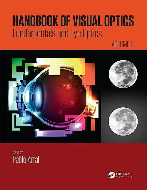 Portada del libro 9781482237856 Handbook of Visual Optics, Vol. 1: Fundamentals and Eye Optics