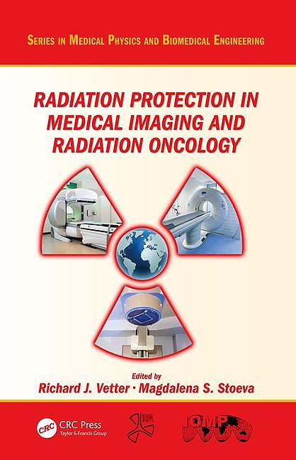 Portada del libro 9781482245370 Radiation Protection in Medical Imaging and Radiation Oncology