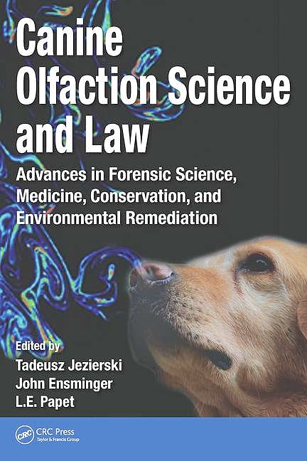 Portada del libro 9781482260236 Canine Olfaction Science and Law. Advances in Forensic Science, Medicine, Conservation, and Environmental Remediation