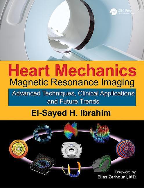Portada del libro 9781482263701 Heart Mechanics. Magnetic Resonance Imaging. Advanced Techniques, Clinical Applications, and Future Trends