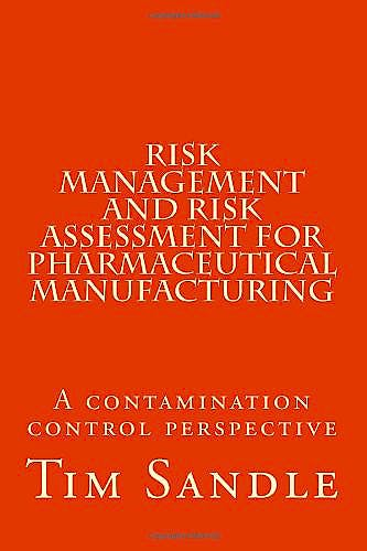 Portada del libro 9781482596144 Risk Management and Risk Assessment for Pharmaceutical Manufacturing: A Contamination Control Perspective