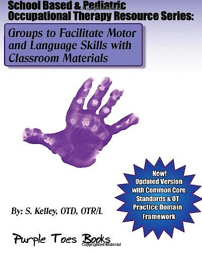 Portada del libro 9781489513175 Groups to Facilitate Motor and Language Skills with Classroom Materials (School Based and Pediatric Occupational Therapy Resource)