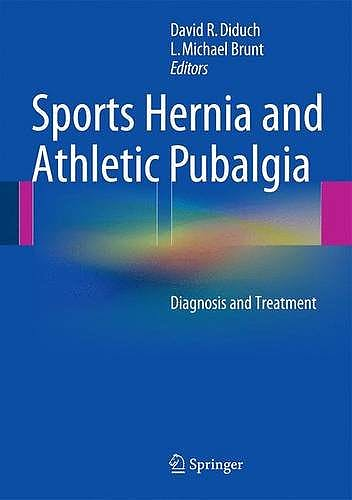 Portada del libro 9781489974204 Sports Hernia and Athletic Pubalgia. Diagnosis and Treatment