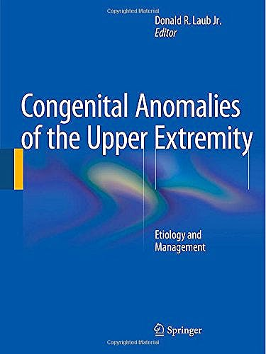 Portada del libro 9781489975034 Congenital Anomalies of the Upper Extremity. Etiology and Management