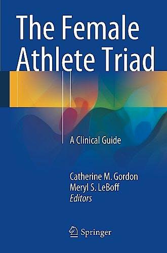 Portada del libro 9781489975249 The Female Athlete Triad. a Clinical Guide