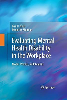 Portada del libro 9781489982841 Evaluating Mental Health Disability in the Workplace: Model, Process, and Analysis