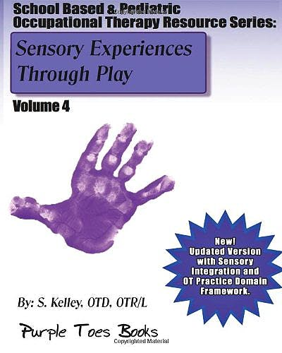 Portada del libro 9781490529974 Sensory Experiences through Play (School Based and Pediatric Occupational Therapy Resource, Vol. 4)