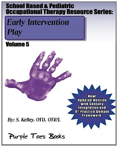 Portada del libro 9781490530260 Early Intervention Play (School Based And Pediatric Occupational Therapy Resource, Vol. 5)