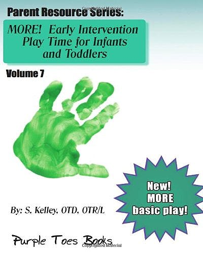 Portada del libro 9781491029169 More! Early Intervention Play Time for Infants and Toddlers (Parent Resource, Vol. 7)