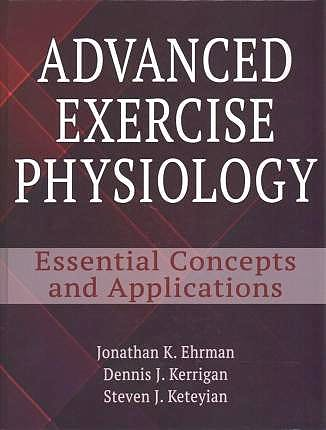 Portada del libro 9781492505716 Advanced Exercise Physiology. Essential Concepts and Applications
