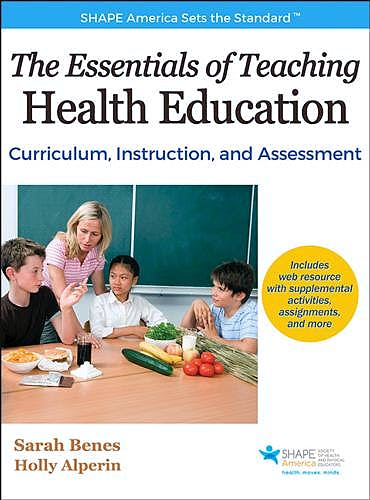 Portada del libro 9781492507635 The Essentials of Teaching Health Education. Curriculum, Instruction, and Assessment