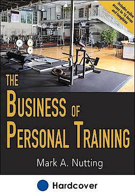 Portada del libro 9781492517221 The Business of Personal Training