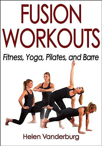 Portada del libro 9781492521389 Fusion Workouts. Fitness, Yoga, Pilates, and Barre