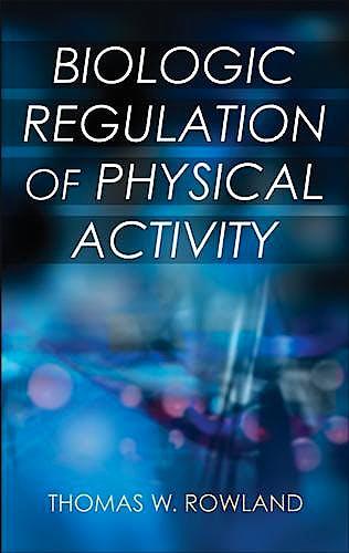 Portada del libro 9781492526513 Biologic Regulation of Physical Activity