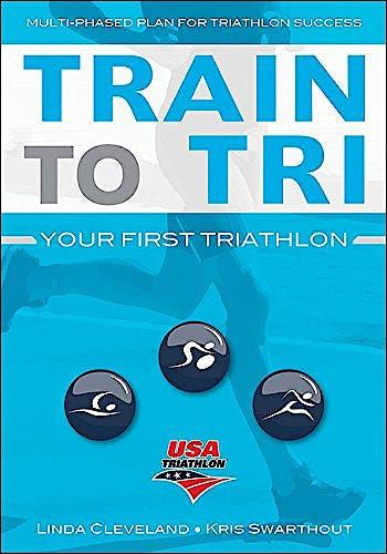 Portada del libro 9781492536741 Train to Tri. Your First Triathlon