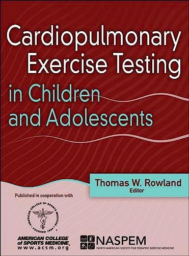 Portada del libro 9781492544470 Cardiopulmonary Exercise Testing in Children and Adolescents