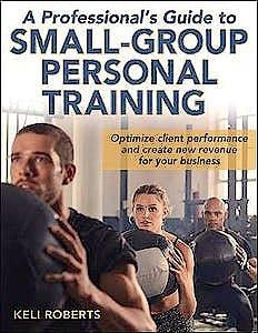 Portada del libro 9781492546801 A Professional's Guide to Small-Group Personal Training
