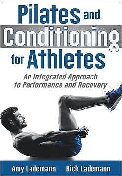 Portada del libro 9781492557661 Pilates Conditioning for Athletes. An Integrated Approach to Performance and Recovery