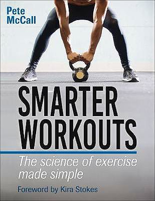 Portada del libro 9781492567882 Smarter Workouts. The Science of Exercise Made Simple
