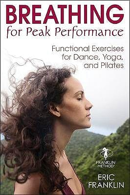 Portada del libro 9781492569671 Breathing for Peak Performance. Functional Exercises for Dance, Yoga, and Pilates