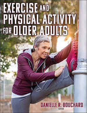 Portada del libro 9781492572909 Exercise and Physical Activity for Older Adults
