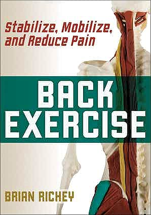 Portada del libro 9781492594765 Back Exercise. Stabilize, Mobilize, and Reduce Pain