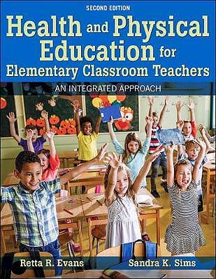 Portada del libro 9781492597186 Health and Physical Education for Elementary Classroom Teachers. An Integrated Approach
